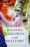 Raising Children in the Military by Cheryl Lawhorne-Scott