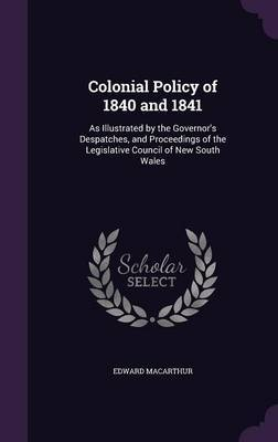 Colonial Policy of 1840 and 1841 by Edward MacArthur image