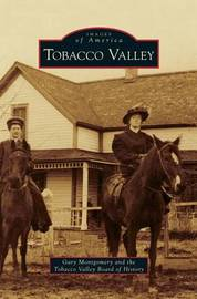 Tabacco Valley (Images of America(Arcadia Publishing) ) by Gary Montgomery