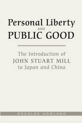 Personal Liberty and Public Good by Douglas Howland image