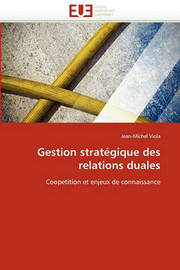 Gestion Stratgique Des Relations Duales by Jean-Michel Viola