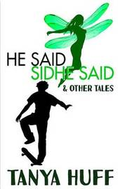 He Said, Sidhe Said by Tanya Huff
