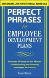 Perfect Phrases for Employee Development Plans by Anne Bruce
