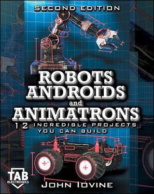 Robots, Androids and Animatrons by John Iovine image
