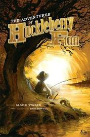 The Adventures of Huckleberry Finn with Illustrations by Eric Powell by Mark Twain )