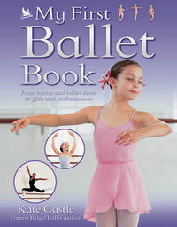 My First Ballet Book by Kate Castle
