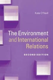The Environment and International Relations by Kate O'Neill image