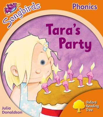 Oxford Reading Tree: Level 6: Songbirds: Tara's Party by Julia Donaldson image