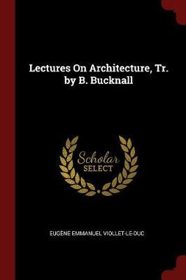 Lectures on Architecture, Tr. by B. Bucknall by Eugene Emmanuel Viollet-le-Duc image