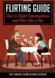 Flirting Guide by My Ebook Publishing House