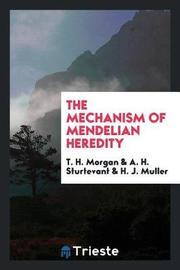 The Mechanism of Mendelian Heredity by T. H. Morgan image