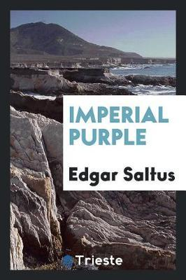 Imperial Purple by Edgar Saltus image
