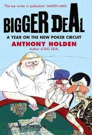 Bigger Deal by Anthony Holden image