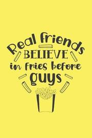 Real Friends Believe in Fries Before Guys by Mary Lou Darling image