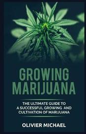 Growing Marijuana by Olivier Michael
