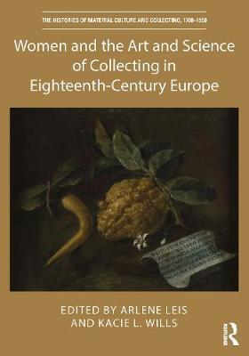 Women and the Art and Science of Collecting in Eighteenth-Century Europe