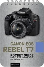 Canon EOS Rebel T7 Pocket Guide by Rocky Nook