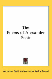 The Poems of Alexander Scott by Alexander Scott image