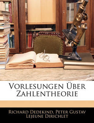 Vorlesungen Ber Zahlentheorie by Peter Gustav Lejeune Dirichlet image