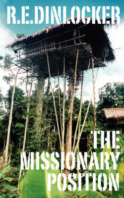 The Missionary Position by R.E. Dinlocker
