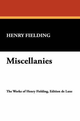 Miscellanies by Henry Fielding