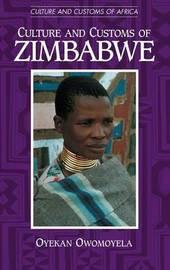 Culture and Customs of Zimbabwe by Oyekan Owomoyela