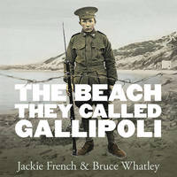 The Beach They Called Gallipoli by Jackie French