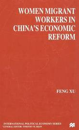 Women Migrant Workers in China's Economic Reform by Feng Xu