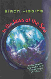 In The Jaws Of The Sea by Simon Higgins
