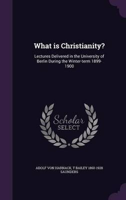 What Is Christianity? by Adolf Von Harnack image