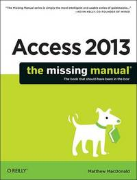 Access 2013 The Missing Manual by Matthew MacDonald