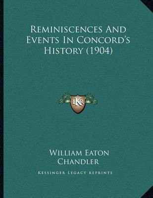 Reminiscences and Events in Concord's History (1904) by William Eaton Chandler image