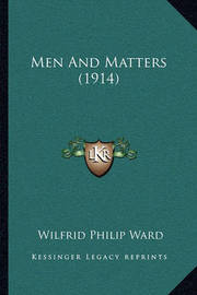 Men and Matters (1914) by Wilfrid Philip Ward