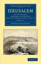 Jerusalem by George Adam Smith