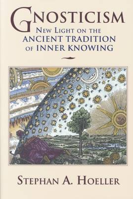 Gnosticism by Stephan A. Hoeller