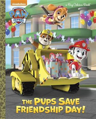 The Pups Save Friendship Day! by Golden Books