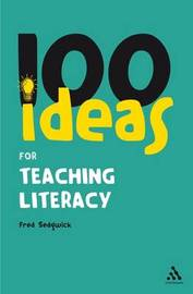 100 Ideas for Teaching Literacy by Fred Sedgwick image