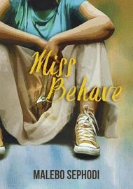 Miss behave by Malebo Sephodi