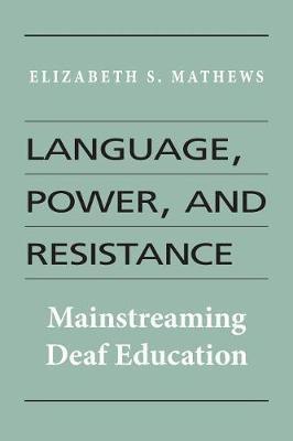 Language, Power, and Resistance by Elizabeth S Mathews