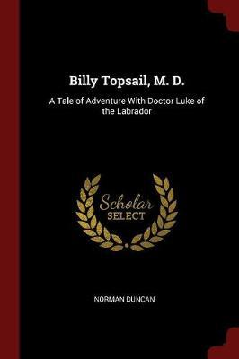Billy Topsail, M. D. by Norman Duncan image