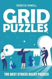 Grid Puzzles by Rebecca Howell