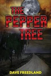 The Pepper Tree by Dave Freedland