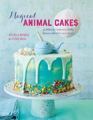 Magical Animal Cakes by Angela Romeo