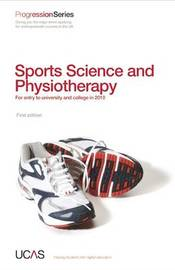 Progression to Sport Science and Physiotherapy: For Entry to University and College in 2010 by UCAS image