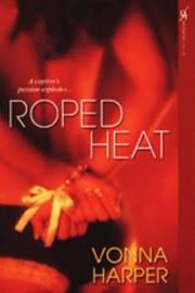 Roped Heat by Vonna Harper image