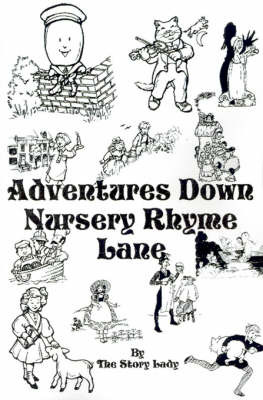 Adventures Down Nursery Rhyme Lane by Story Lady image