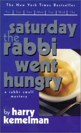 Saturday the Rabbi Went Hungry by Harry Kemelman image