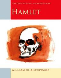 Oxford School Shakespeare: Hamlet by William Shakespeare