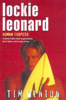 Lockie Leonard Human Torpedo by Tim Winton