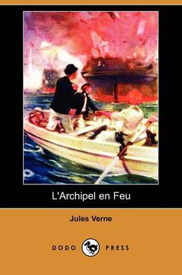 L'Archipel En Feu (Dodo Press) by Jules Verne